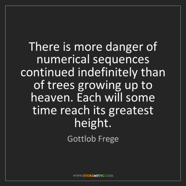 Gottlob Frege: There is more danger of numerical sequences continued...