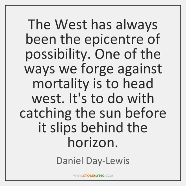 The West has always been the epicentre of possibility. One of the ...