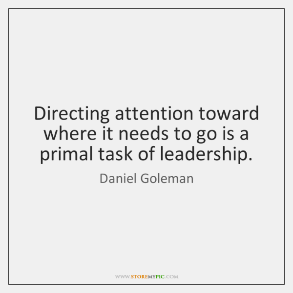 Directing attention toward where it needs to go is a primal task ...