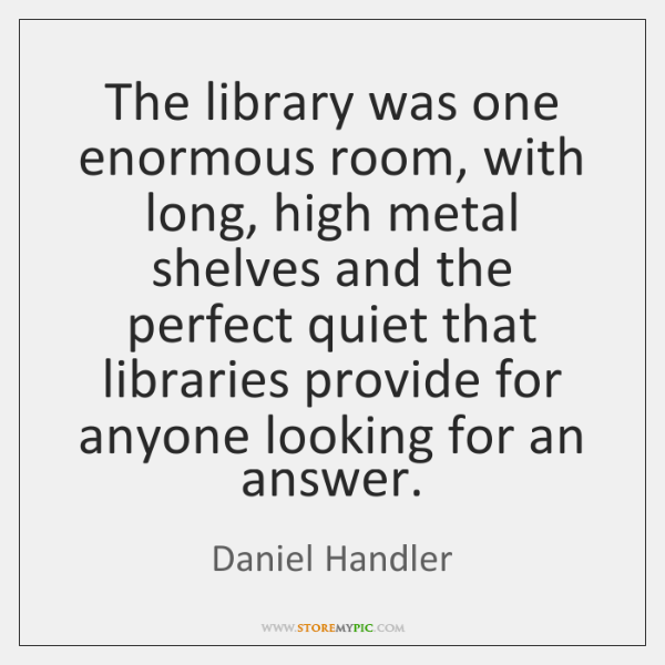 The library was one enormous room, with long, high metal shelves and ...