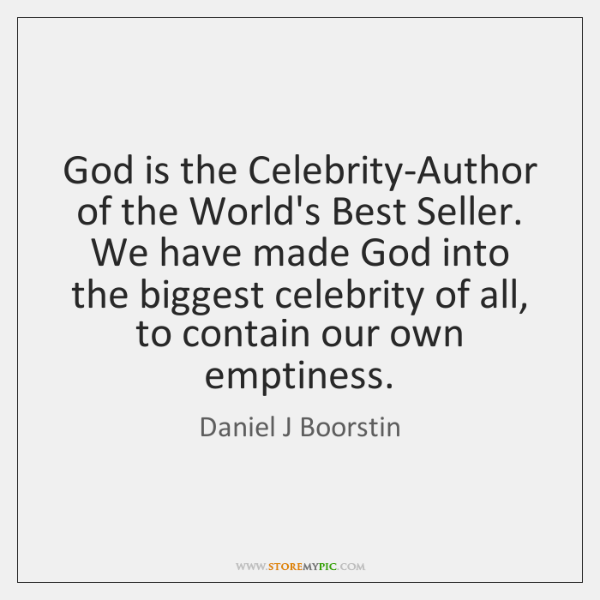 God is the Celebrity-Author of the World's Best Seller. We have made ...
