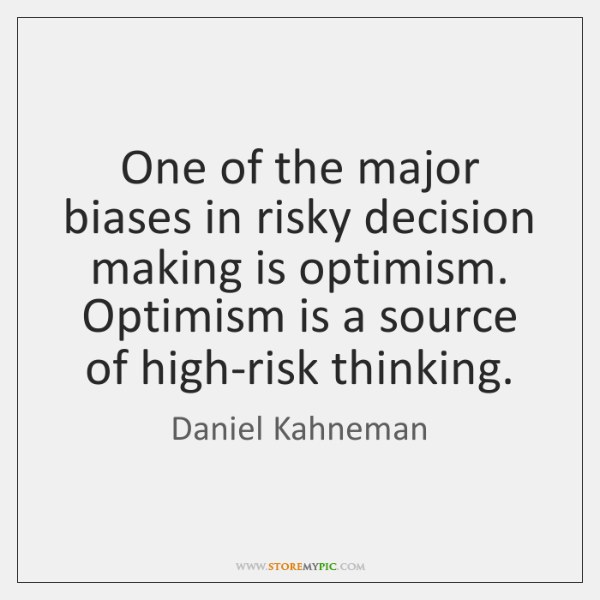 One of the major biases in risky decision making is optimism. Optimism ...