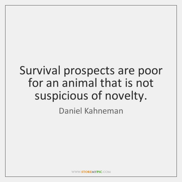 Survival prospects are poor for an animal that is not suspicious of ...
