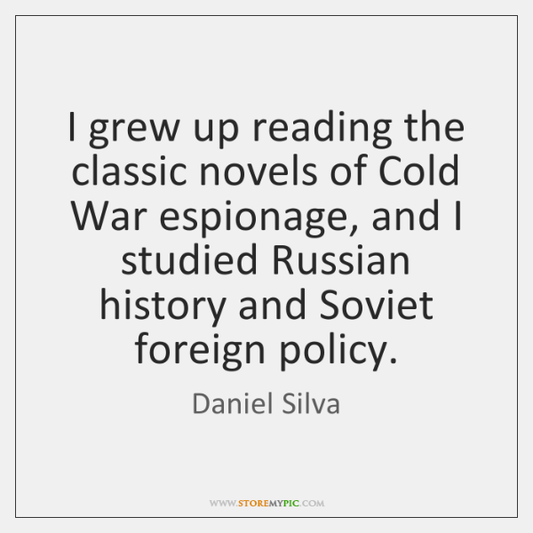 I grew up reading the classic novels of Cold War espionage, and ...