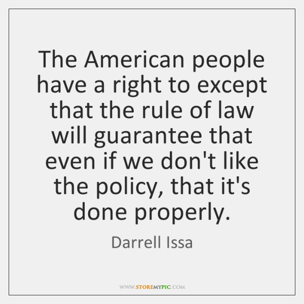 The American people have a right to except that the rule of ...