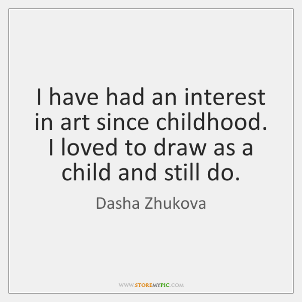 I have had an interest in art since childhood. I loved to ...