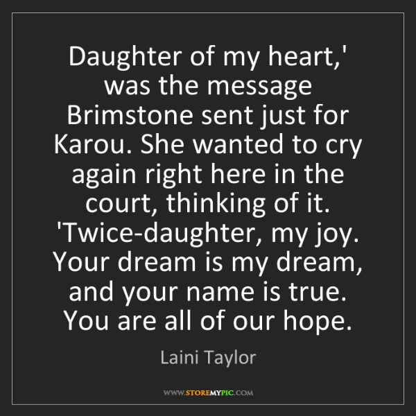 Laini Taylor: Daughter of my heart,' was the message Brimstone sent...