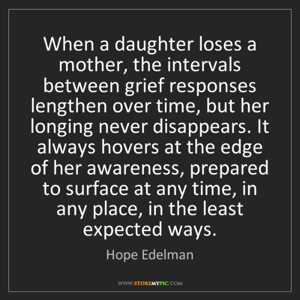 Hope Edelman: When a daughter loses a mother, the intervals between...