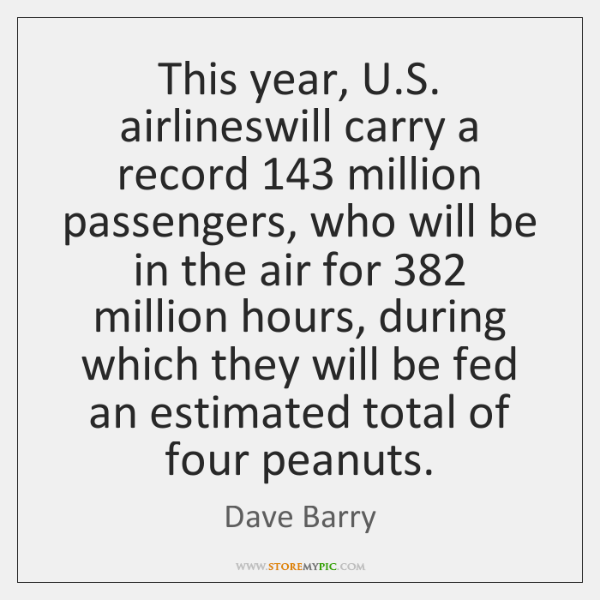 This year, U.S. airlineswill carry a record 143 million passengers, who will ...