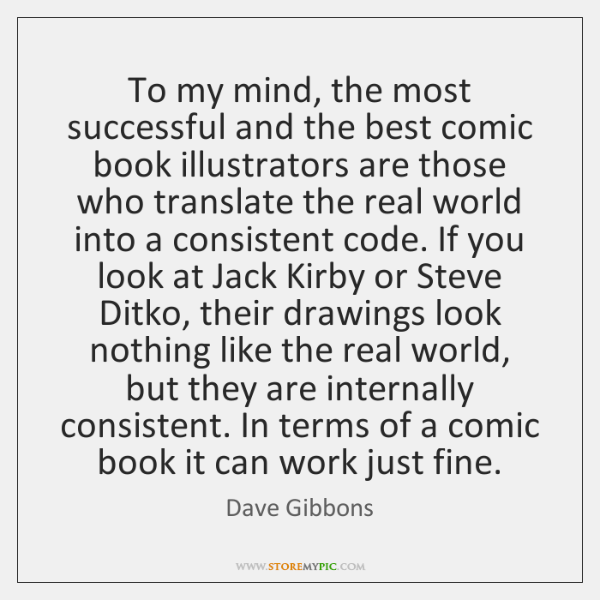 To my mind, the most successful and the best comic book illustrators ...