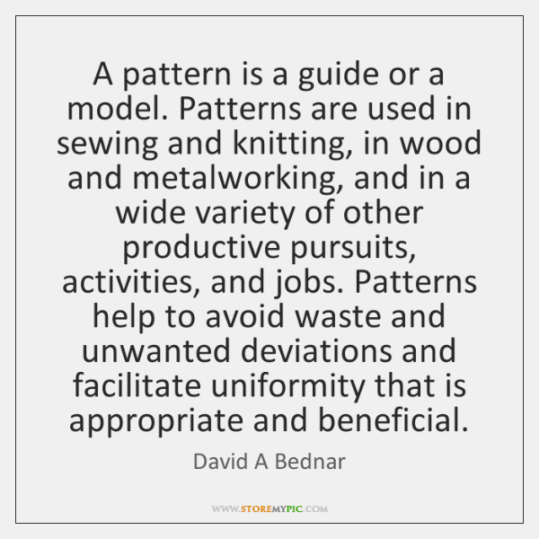 A pattern is a guide or a model. Patterns are used in ...