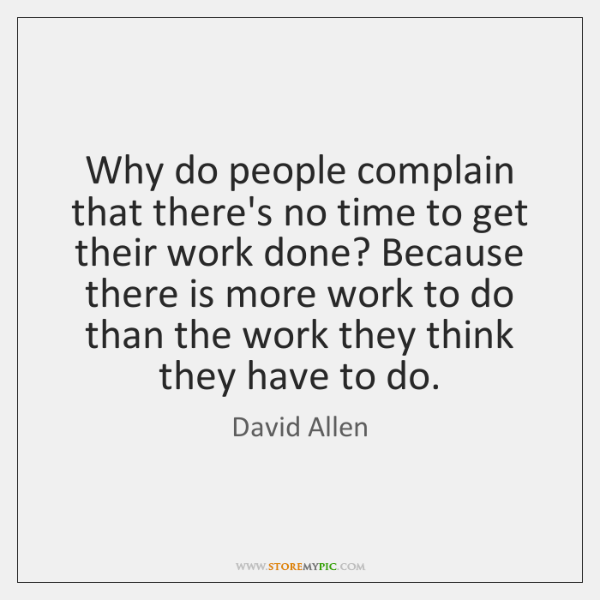 Why do people complain that there's no time to get their work ...