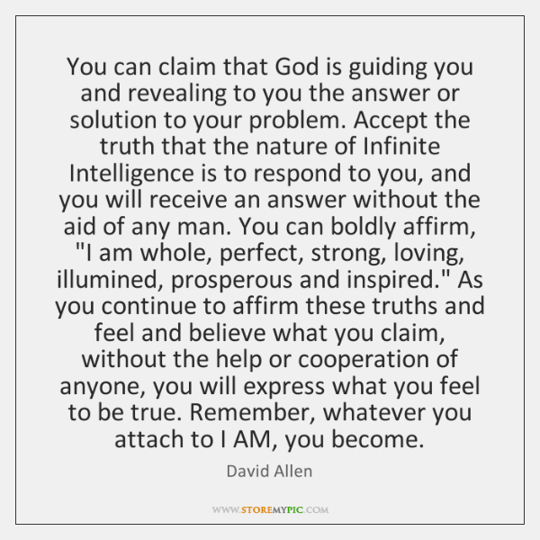 You can claim that God is guiding you and revealing to you ...