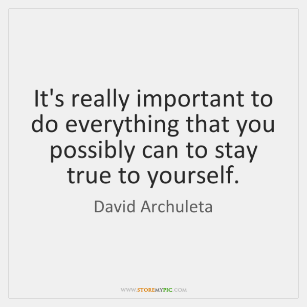 It's really important to do everything that you possibly can to stay ...