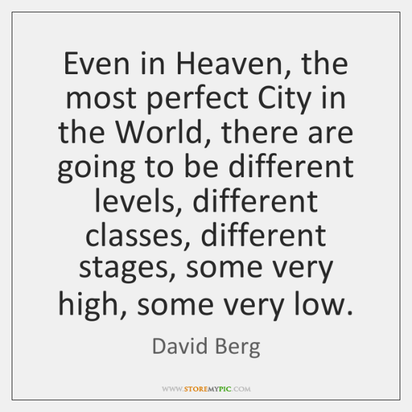 Even in Heaven, the most perfect City in the World, there are ...