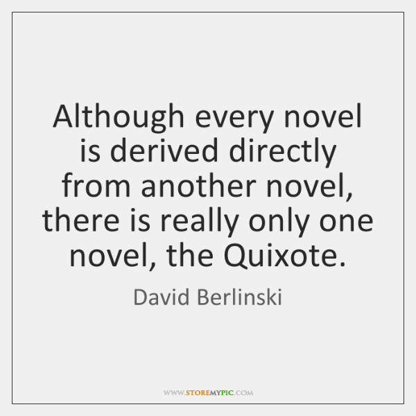 Although every novel is derived directly from another novel, there is really ...