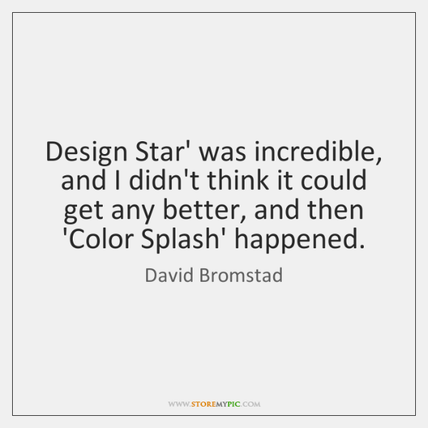 Design Star' was incredible, and I didn't think it could get any ...