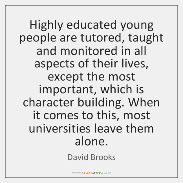 Highly educated young people are tutored, taught and monitored in all aspects ...