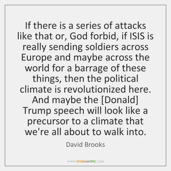 If there is a series of attacks like that or, God forbid, ...