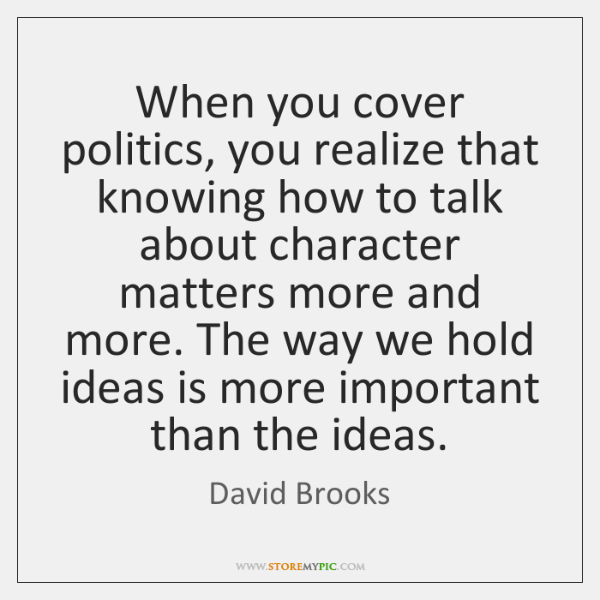 When you cover politics, you realize that knowing how to talk about ...
