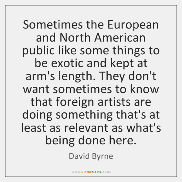 Sometimes the European and North American public like some things to be ...
