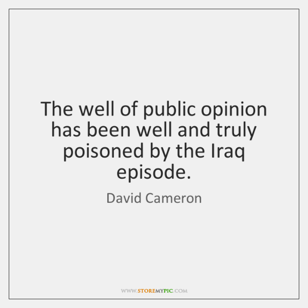 The well of public opinion has been well and truly poisoned by ...