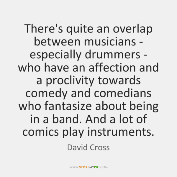There's quite an overlap between musicians - especially drummers - who have ...