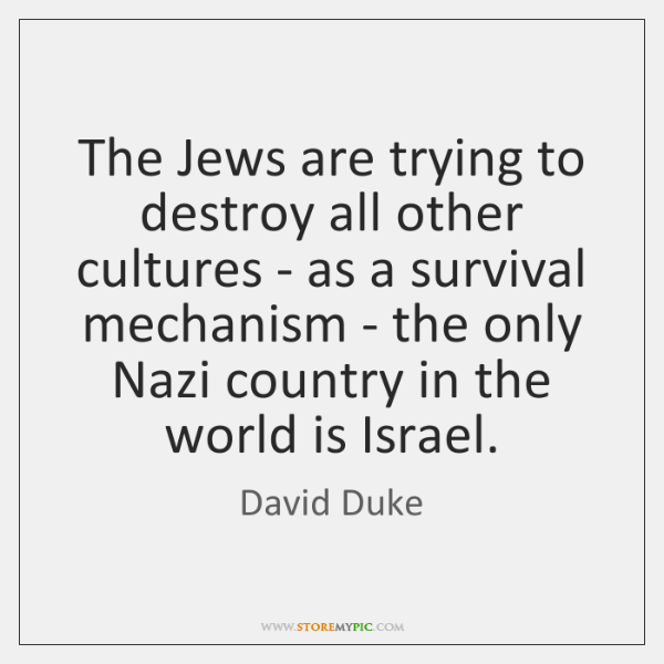 The Jews are trying to destroy all other cultures - as a ...
