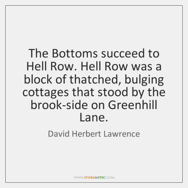 The Bottoms succeed to Hell Row. Hell Row was a block of ...