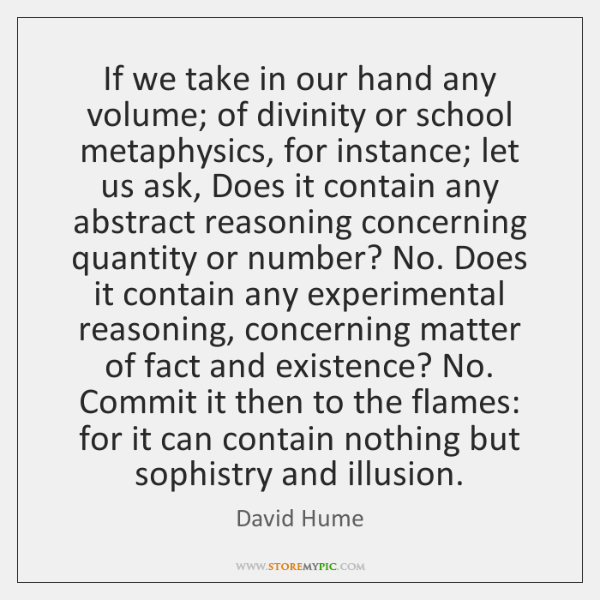 If we take in our hand any volume; of divinity or school ...