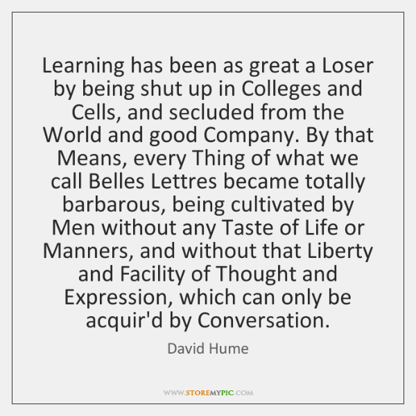 Learning has been as great a Loser by being shut up in ...