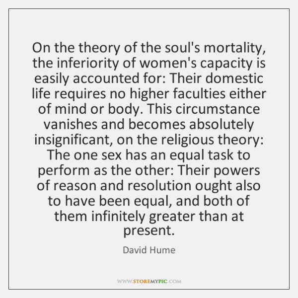 On the theory of the soul's mortality, the inferiority of women's capacity ...