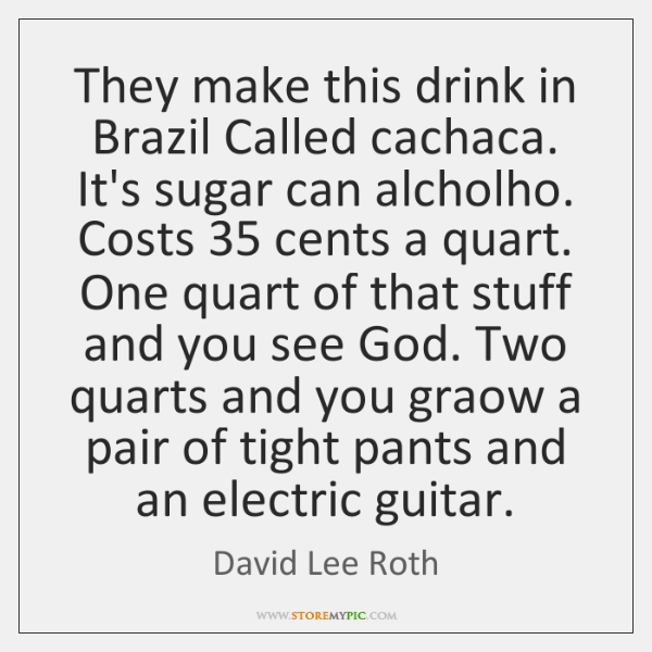 They make this drink in Brazil Called cachaca. It's sugar can alcholho. ...