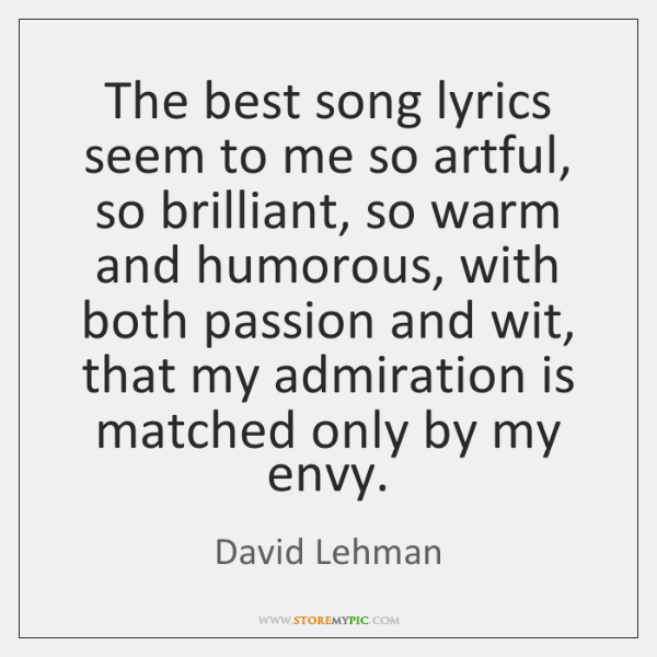 The best song lyrics seem to me so artful, so brilliant, so ...