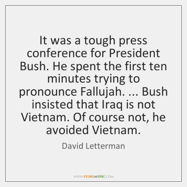 It was a tough press conference for President Bush. He spent the ...
