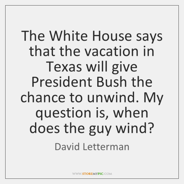 The White House says that the vacation in Texas will give President ...