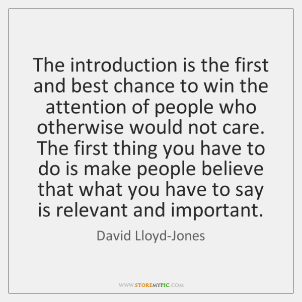 The introduction is the first and best chance to win the attention ...