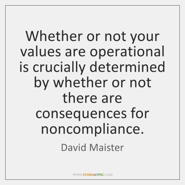 Whether or not your values are operational is crucially determined by whether ...