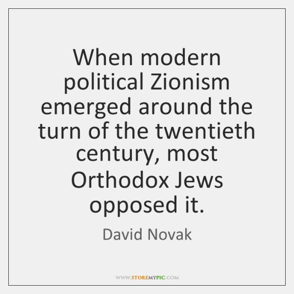When modern political Zionism emerged around the turn of the twentieth century, ...