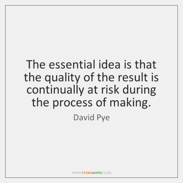 The essential idea is that the quality of the result is continually ...