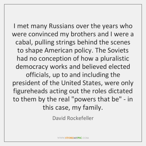 I met many Russians over the years who were convinced my brothers ...