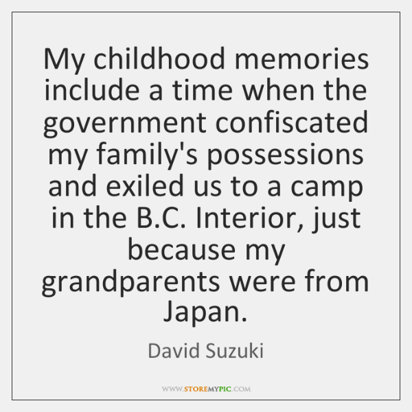 My childhood memories include a time when the government confiscated my family's ...