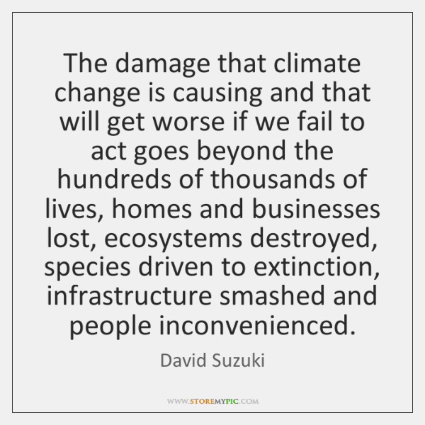 The damage that climate change is causing and that will get worse ...