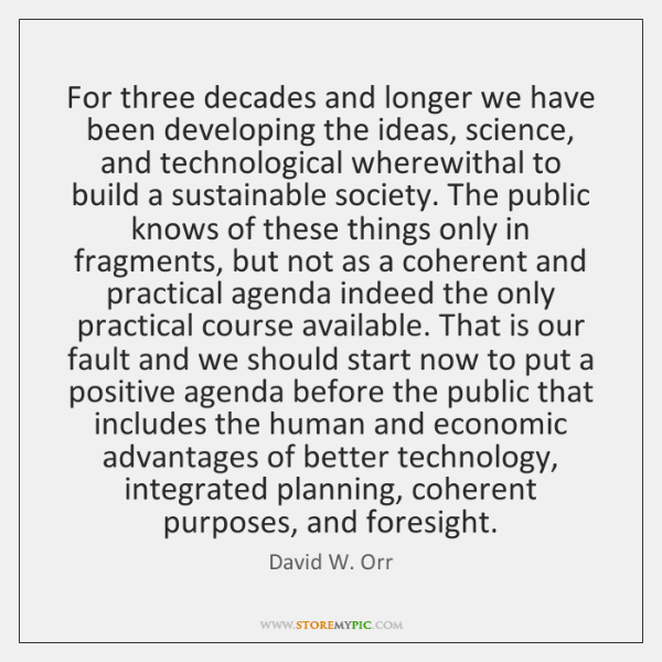 For three decades and longer we have been developing the ideas, science, ...