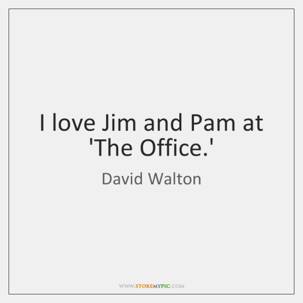 I love Jim and Pam at 'The Office.'