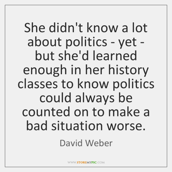 She didn't know a lot about politics - yet - but she'd ...