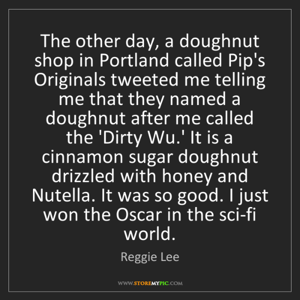 Reggie Lee: The other day, a doughnut shop in Portland called Pip's...