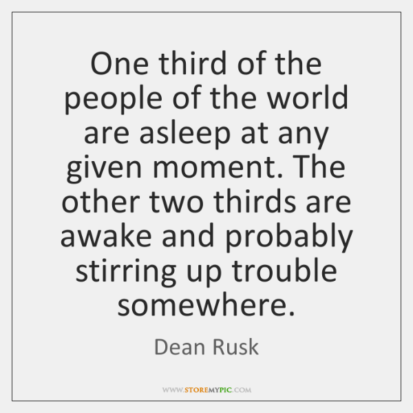 One third of the people of the world are asleep at any ...