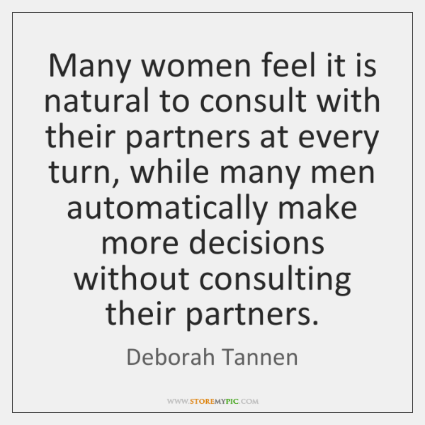 Many women feel it is natural to consult with their partners at ...