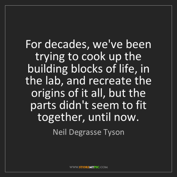Neil Degrasse Tyson: For decades, we've been trying to cook up the building...